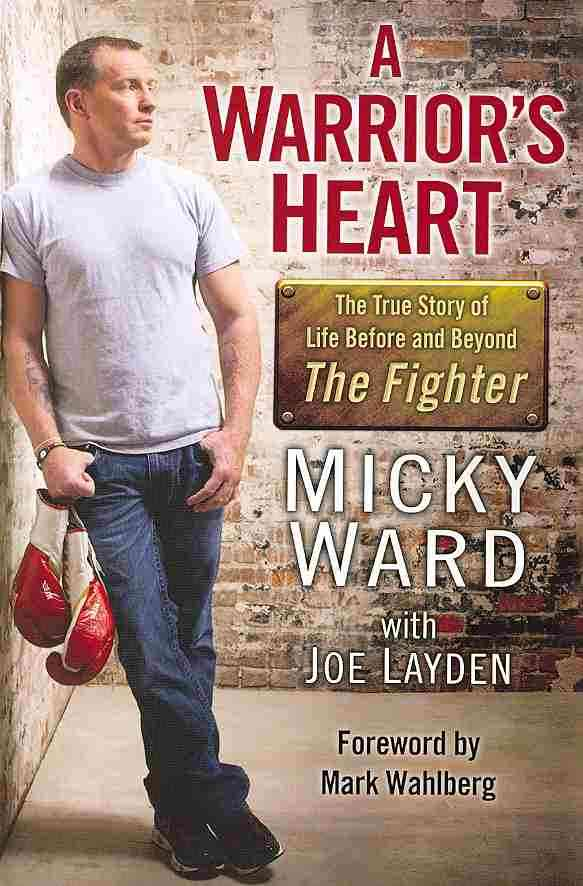 A Warrior's Heart By Ward, Micky/ Layden, Joseph