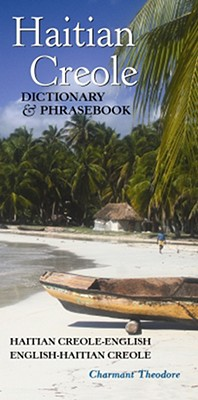 Haitian Creole Dictionary and Phrasebook By Theodore, Charmant