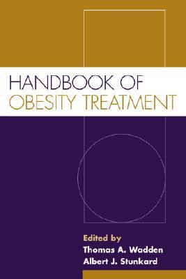 Handbook Of Obesity Treatment By Wadden, Thomas A. (EDT)/ Stunkard, Albert J. (EDT)